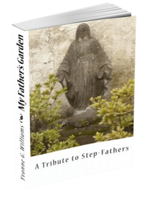 My Father's Garden: A Tribute to Step Fathers
